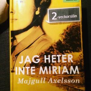 Boken Jag heter inte Miriam av Majgull Axelsson